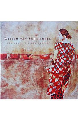 Een-keuze-uit-het-oeuvre-Willem-van-Scheijndel